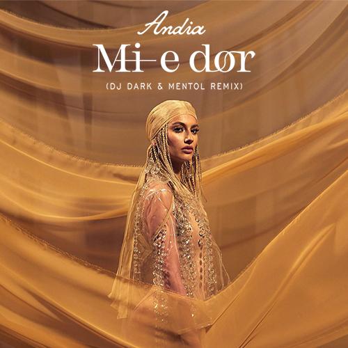 Andia - Mi-e Dor (Dj Dark & Mentol Remix) [2021]