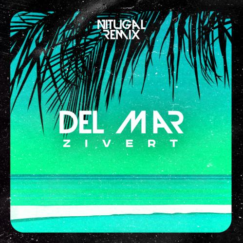 Zivert - Del Mar (Nitugal Remix) [2021]