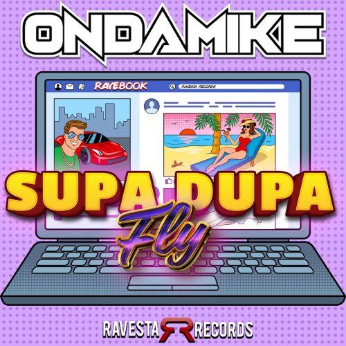 Ondamike - Supa Dupa Fly; You Sure Do (Club; Vip Mix's) [2021]