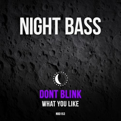 Dont Blink - What You Like (Extended Mix) [2021]