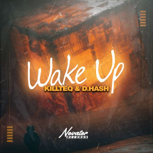 Killteq & D.Hash - Wake Up (Extended Edit) [2021]