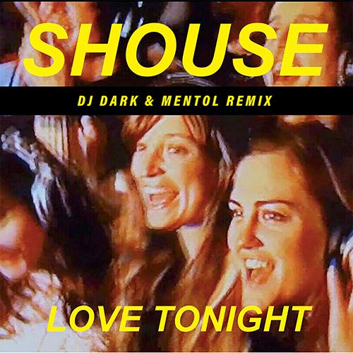 Shouse - Love Tonight (Dj Dark & Mentol Remix) [2021]