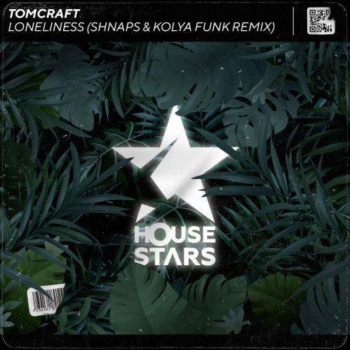 Tomcraft - Loneliness (Shnaps & Kolya Funk Remix) [2021]