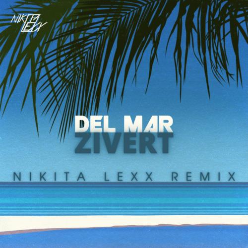 Zivert - Del Mar (Nikita Lexx Remix) [2021]