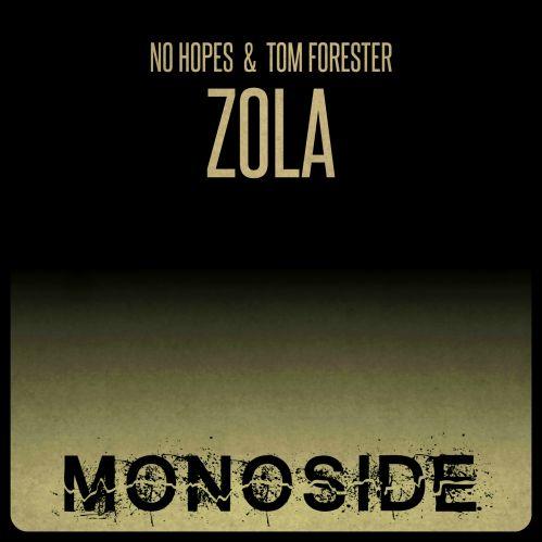 No Hopes, Tom Forester - Zola (Original Mix) [2021]