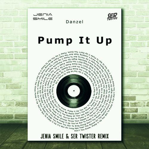 Danzel - Pump It Up (Jenia Smile & Ser Twister Remix) [2021]