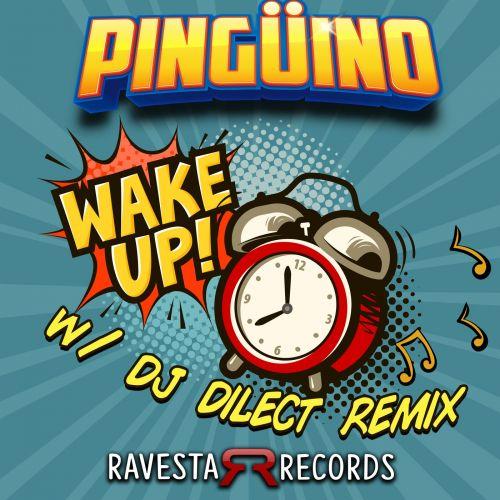 Pingüino - Wake Up (DJ Dilect Remix) [2021]