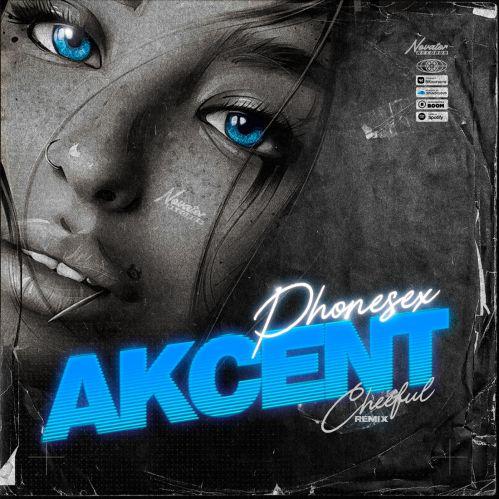 Akcent - Phonesex (Cheeful Remix) [2021]