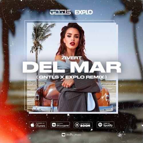 Zivert - Del Mar (Gntls x Explo Remix) [2021]
