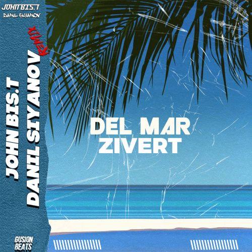Zivert - Del Mar (John Bis.T & Danil Siyanov Remix) [2021]