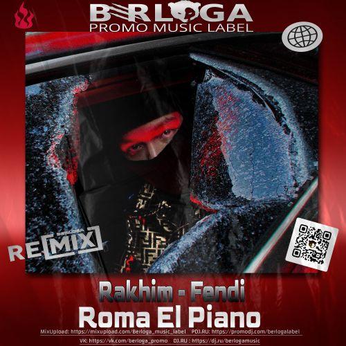 Rakhim - Fendi (Roma El Piano Remix) [2021]