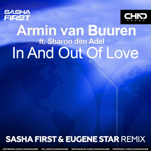 Armin Van Buuren feat. Sharon Den Adel - In And Out Of Love (Sasha First & Eugene Star Remix) [2021]