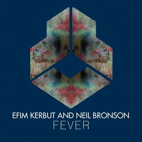 Efim Kerbut, Neil Bronson - Fever (Original Mix) [2021]