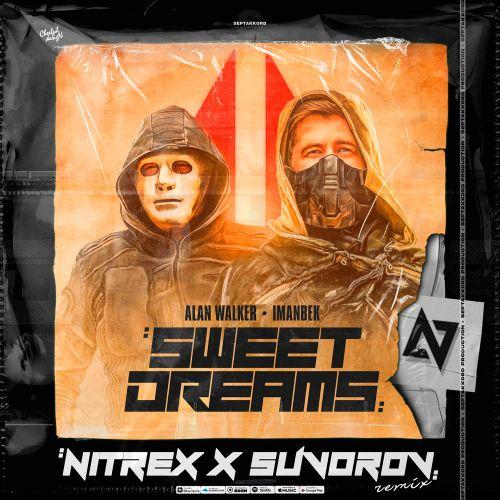 Alan Walker & Imanbek - Sweet Dreams (Nitrex & Suvorov Remix) [2021]