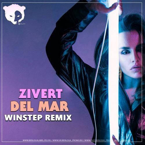 Zivert - Del Mar (Winstep Remix) [2021]