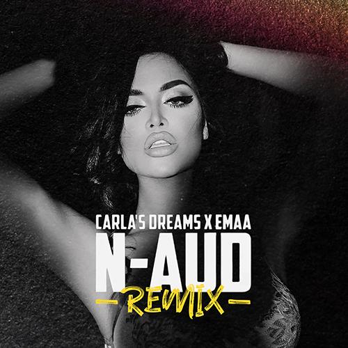 Carla's Dreams x Emaa - N-Aud (Dj Dark & Mentol Remix) [2021]