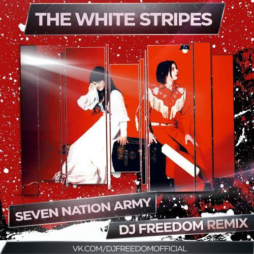 The White Stripes - Seven Nation Army (DJ Freedom Remix) [2021]