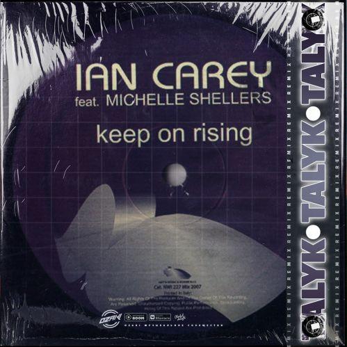 Ian Carey ft. Michelle Shellers - Keep On Rising (Talyk Remix) [2021]