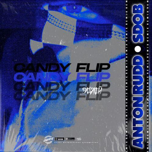 Элджей - Candy Flip (Anton Rudd & Sdob Remix) [2021]