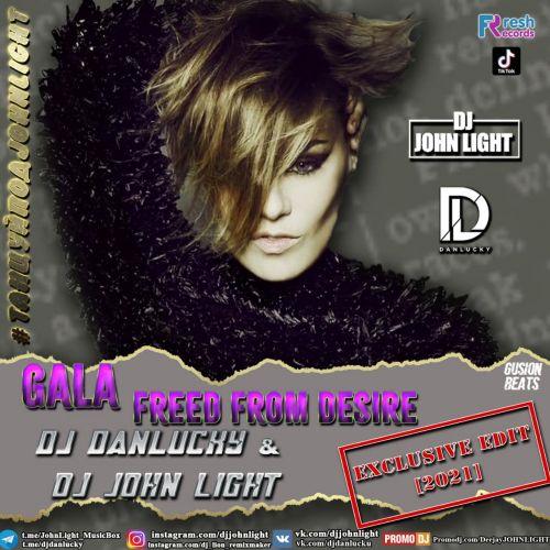 Gala x Eddie G & Dyxanin - Freed From Desire (Danlucky & DJ John Light Edit) [2021]