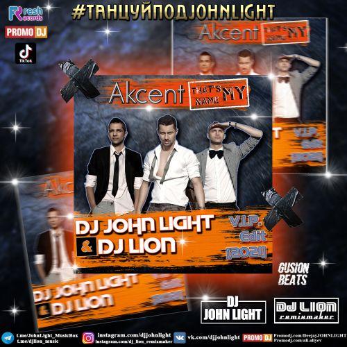 Akcent x Preezplay & Butesha - That's My Name (DJ John Light & DJ Lion Vip Edit) [2021]