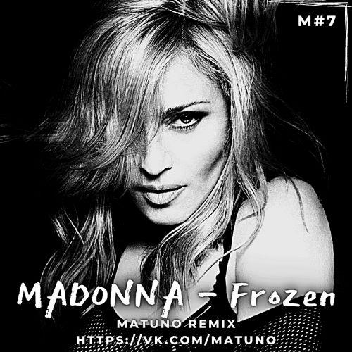 Madonna - Frozen (Matuno Remix) [2021]