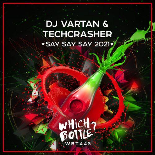 Dj Vartan & Techcrasher - Say Say Say (Radio Edit; Cub Mix) [2021]