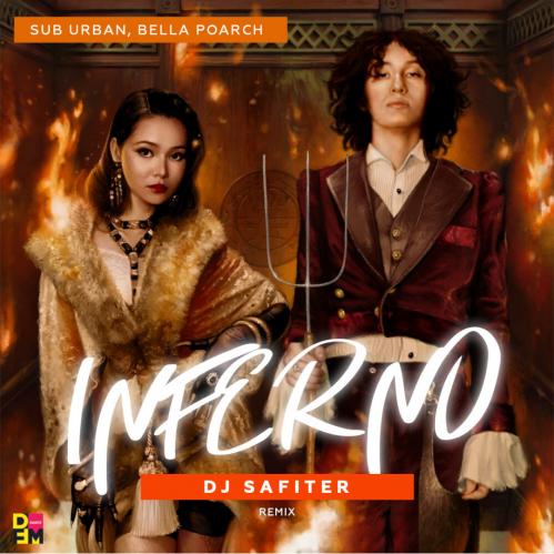 Sub Urban & Bella Poarch - Inferno (Dj Safiter Remix) [2021]