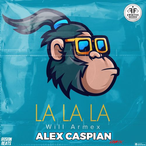 Will Armex - La La La (Alex Caspian Remix) [2021]