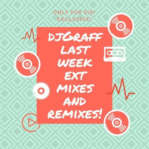 DJ Graff - Last Week Ext Mixes & Remixes [2021]