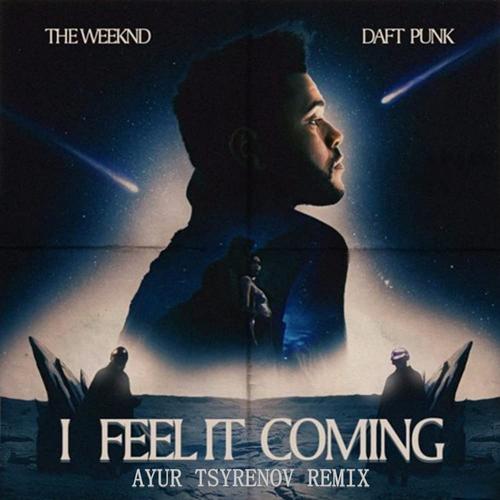 The Weeknd Feat. Daft Punk - I Feel It Coming (Ayur Tsyrenov Remix) [2021]