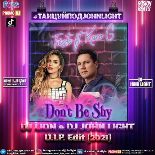 Tiёsto feat. Karol G x Rakurs & Ps_Project - Don't Be Shy (DJ Lion & DJ John Light Vip Edit) [2021]