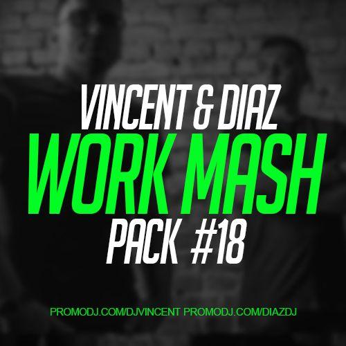 Vincent & Diaz - Work Mash Pack #18 [2021]