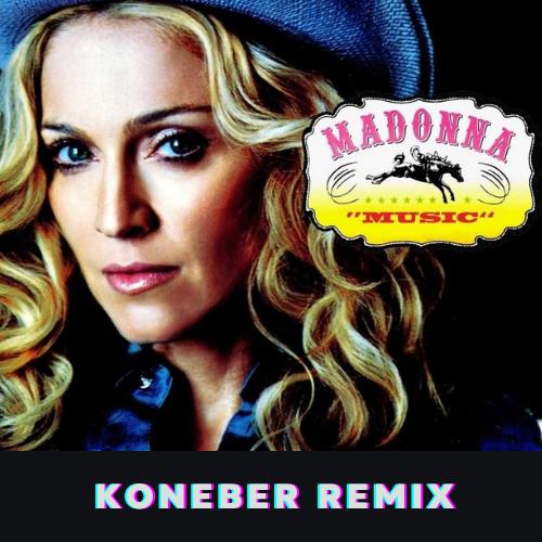 Madonna - Music (Koneber Remix) [2021]