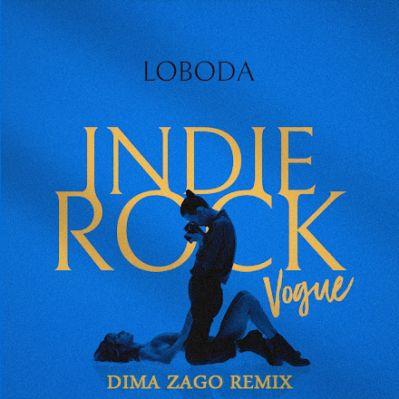 Loboda - Indie Rock (Vogue) (Dima Zago Remix) [2021]
