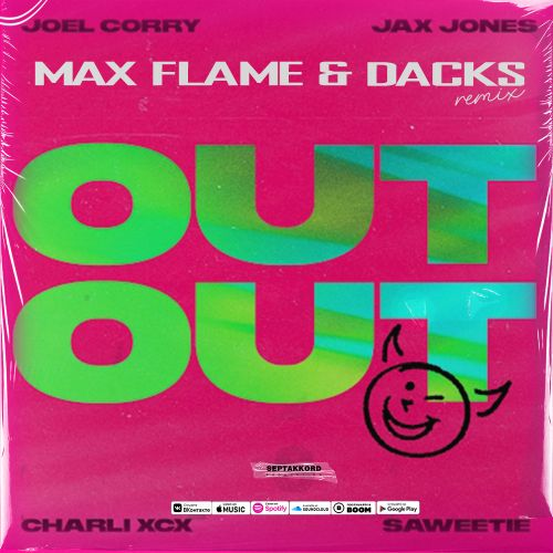 Joel Corry & Jax Jones feat. Charli Xcx & Saweetie - Out Out (Max Flame & Dacks Remix) [2021]