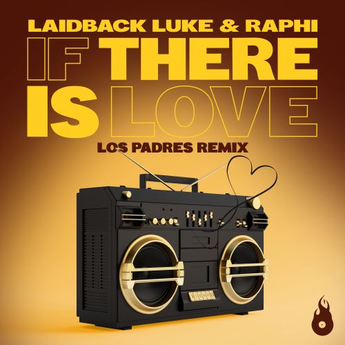 Laidback Luke & Raphi - If There Is Love (Los Padres Remix) [2021]