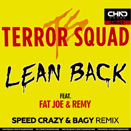 Terror Squad feat. Fat Joe, Remy Ma - Lean Back (Speed Crazy & Bagy Remix) [2021]