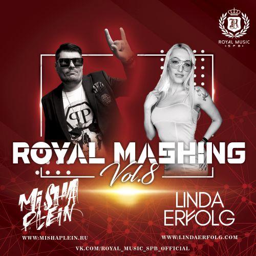 Misha Plein & Linda Erfolg - Royal Mashing Vol 8 [2021]