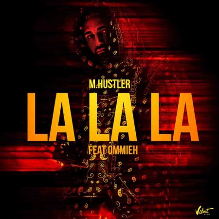 M.Hustler - La La La (feat. Ommieh) (Extended Mix) [2021]