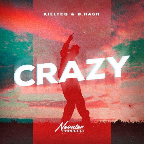 Killteq & D.Hash - Crazy (Extended Mix) [2021]