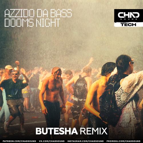 Azzido Da Bass - Dooms Night (Butesha Remix) [2021]