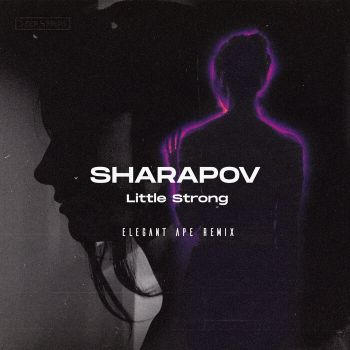 Sharapov - Little Strong (Original Mix) [2021]