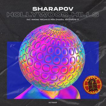 Sharapov - Hollywood Hills (Original Mix; Vetlove, Mike Drozdov; Abriviatura IV Remix's) [2021]