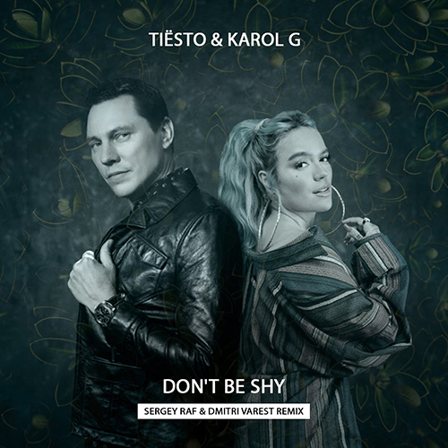Tiësto, Karol G - Don't Be Shy (Sergey Raf & Dmitri Varest Remix) [2021]