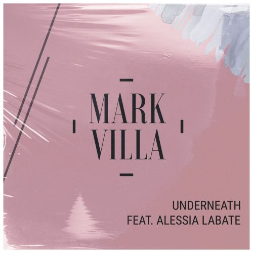 Mark Villa - Underneath (ft. Alessia Labate) (Extended Mix) [2021]