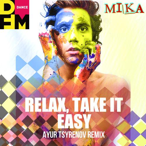 Mika - Relax, Take It Easy (Ayur Tsyrenov Remix) [2021]