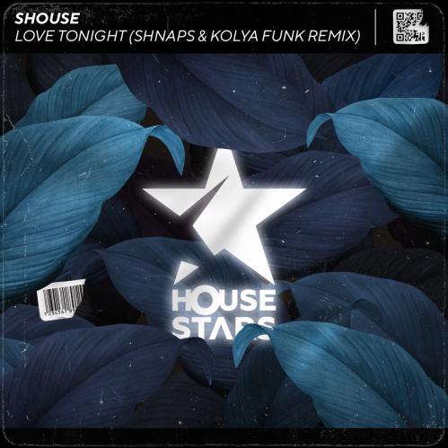 Shouse - Love Tonight (Shnaps & Kolya Funk Remix) [2021]