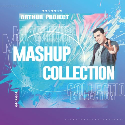 Arthur Project - Mash Up Collection [2021]