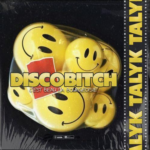 Discobitch - C'est Beau La Bourgeoisie (Talyk Remix) [2021]